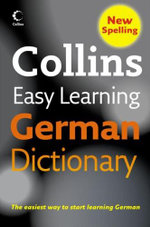 Collins Easy Learning German Dictionary : The easiest way to start learning German - Collins Publishers Staff