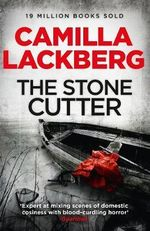 The Stonecutter  : Detective Patrik Hedstrom Novels : Book 3 - Camilla Lackberg