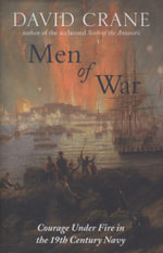 Men of War : The Changing Face of Heroism in the 19th Century Navy - David Crane