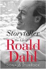 Storyteller : The Life of Roald Dahl - Donald Sturrock