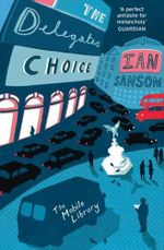 The Delegates' Choice - Ian Sansom