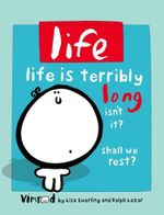 Life : Life Is Terribly Long Isn't It? Shall We Rest - Lisa Swerling