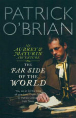 Far Side of the World : An Aubrey & Maturin Adventure : Book 10 - Patrick O'Brian