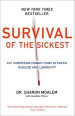 Survival of the Sickest : The Surprising Connections Between Disease and Longevity - Sharon Dr. Moalem