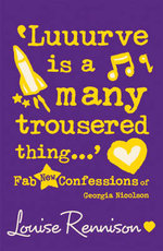 Luuurve is a Many Trousered Thing : Fab New Confessions of Georgia Nicolson - Louise Rennison