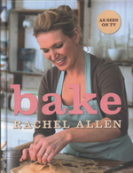 Bake : From Cookies to Casseroles, Fresh from the Oven - Rachel Allen