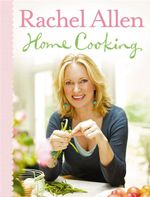Home Cooking - Rachel Allen