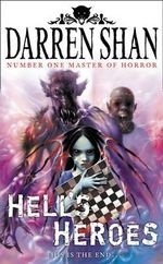 Hell's Heroes. This Is The End... : Demonata #10 - Darren Shan