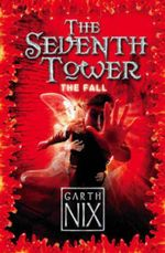 The Fall : The Seventh Tower Series : Book 1 - Garth Nix