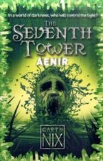 Aenir : The Seventh Tower Series : Book 3 - Garth Nix
