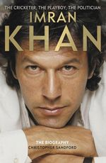 Imran Khan  : The Cricketer, the Celebrity, the Politician - The Biography - Christopher Sandford