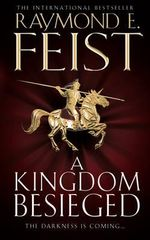 A Kingdom Besieged : Chaoswar Saga Series: Book 1 - Raymond E. Feist