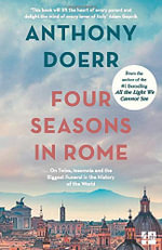 Four Seasons in Rome : On Twins, Insomnia and the Biggest Funeral in the History of the World - Anthony Doerr