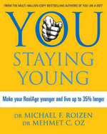 You: Staying Young : Make Your Real Age Younger and Live Up to 35% Longer - Michael F. Roizen