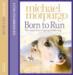 Born to Run - Michael Morpurgo