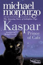 Kaspar : Prince of Cats - Michael Morpurgo