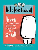 Blokehood : Beer Is The Oil That Greases The Engine Of The Soul - Lisa Swerling