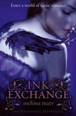 Ink Exchange : Wicked Lovely Series : Book 2 - Melissa Marr