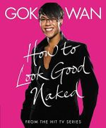 How To Look Good Naked - Gok Wan
