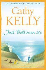 Just Between Us - Cathy Kelly