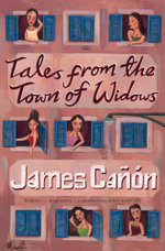 Tales from the Town of Widows - James Cannon