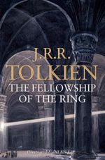 The Fellowship Of The Ring : The Lord of the Rings 1 : Lord of the Rings - J. R. R. Tolkien