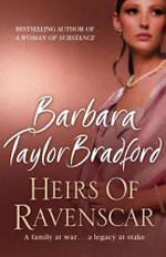 The Heirs of Ravenscar : Ravenscar Series : Book 2 - Barbara Taylor Bradford