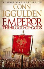 Emperor : The Blood of Gods : The Emperor Series : Book 5 - Conn Iggulden