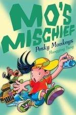 Pesky Monkeys : Mo's Mischief - Hongying Yang