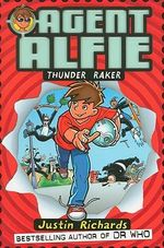 Agent Alfie : Thunder Raker : Book 1 - Justin Richards