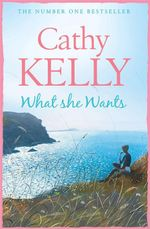 What She Wants - Cathy Kelly