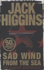 Sad Wind from the Sea :  50th Anniversary Edition - Jack Higgins