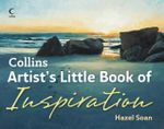 Collins Artist's Little Book of Inspiration - Hazel Soan