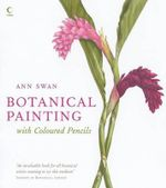 Botanical Painting with Coloured Pencils - Ann Swan