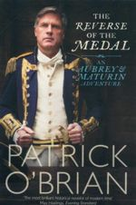 The Reverse of the Medal : An Aubrey & Maturin Adventure - Patrick O'Brian