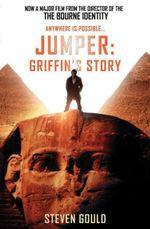 Jumper : Griffin's Story - Steven Gould