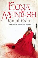 Royal Exile : Book One of the Valisar Trilogy - Fiona McIntosh