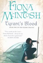 Tyrant's Blood : Book Two of the Valisar Trilogy - Fiona McIntosh