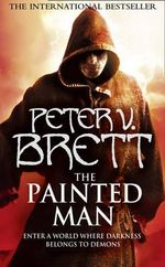 The Painted Man : Demon Cycle - Peter V. Brett