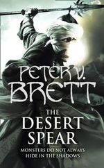 The Desert Spear : Demon Cycle - Peter V. Brett