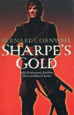 Sharpe's Gold : Richard Sharpe and the Destruction of Almeida, August 1810<br/>Book 9 - Bernard Cornwell