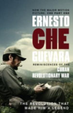 Reminiscences of the Cuban Revolutionary War : The Authorised Edition - Ernesto 'Che' Guevara