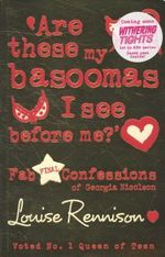 Are These My Basoomas I See Before Me? : Fab Final Confessions of Georgia Nicolson - Louise Rennison