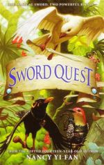 Sword Quest : One Magical Sword.  Two Powerful Rivals... - Nancy Yi Fan