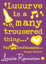 'Luuurve is a many trousered thing...' (Confessions of Georgia Nicolson, Book 8) : Confessions of Georgia Nicolson - Louise Rennison