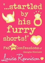 '...startled by his furry shorts!' (Confessions of Georgia Nicolson, Book 7) : Confessions of Georgia Nicolson - Louise Rennison