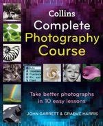Collins Complete Photography Course - John Garrett