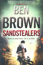 Sandstealers : War is One Hell of a Story - Ben Brown