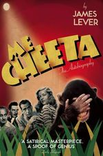 Me Cheeta : The Autobiography - James Lever