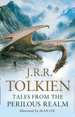 Tales from the Perilous Realm : Roverandom and Other Classic Faery Stories - J. R. R. Tolkien
